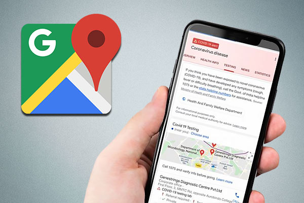 Google Search and Maps will show COVID-19 address of investigation centers